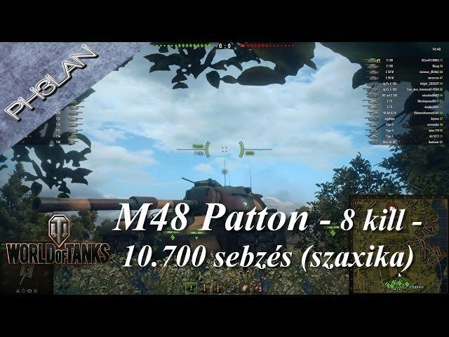 World of Tanks - M48 Patton - szaxika - 8 kill - 10700 sebzés