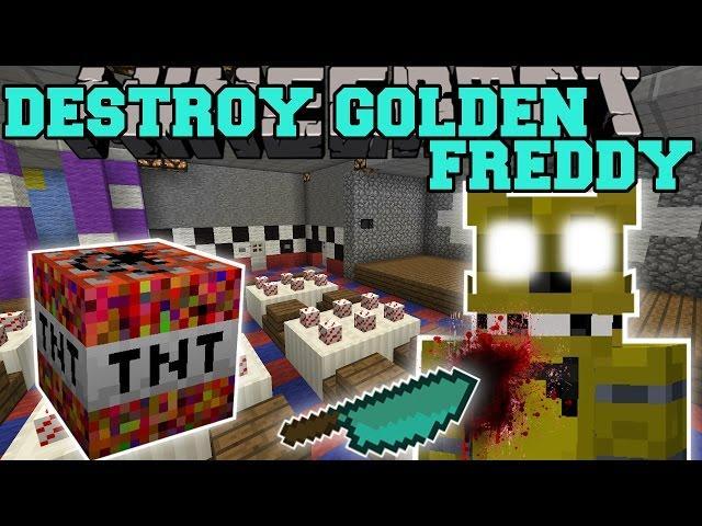 DESTROYING FIVE NIGHTS AT FREDDY'S - Minecraft Mods Vs Maps (I Killed Golden Freddy!)