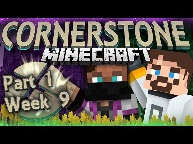 Minecraft Cornerstone - Like, Oh My God (Week 9 Part 1)