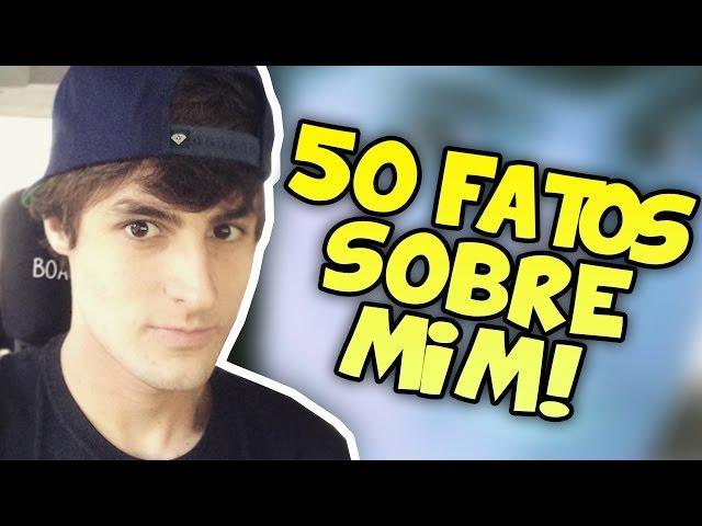 50 FATOS SOBRE MIM! - REZENDEEVIL