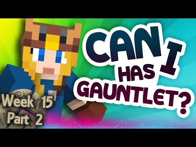 Minecraft Cornerstone - Can I Has Gauntlet? (Week 15 Part 2)