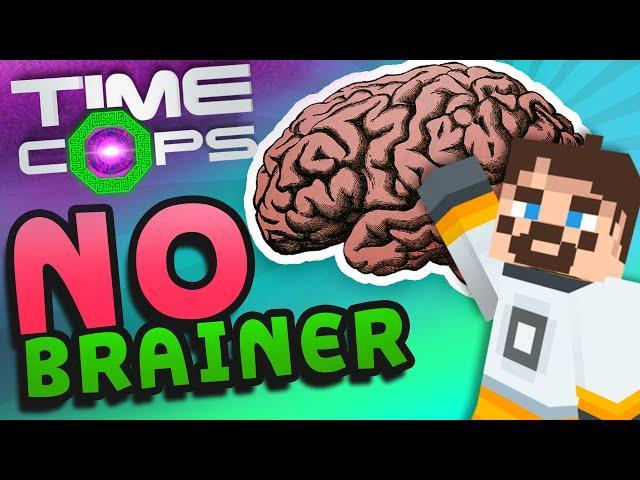 Minecraft Time Cops #3 - No Brainer