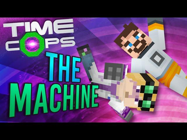 Minecraft Time Cops #4 - The Machine