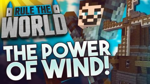 Minecraft Rule The World #19 - The Power Of Wind!