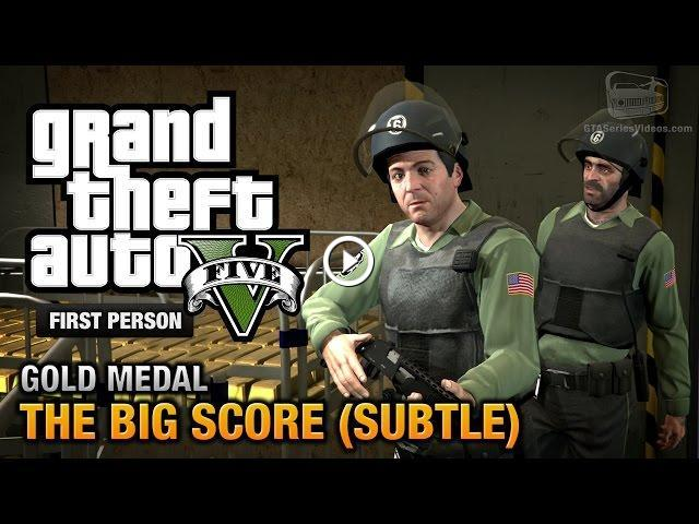 gta 5 mission 75 the big score subtle approach first person gold medal guide ps4. Black Bedroom Furniture Sets. Home Design Ideas