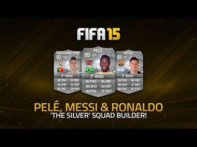 THE SILVER PELÉ, MESSI & RONALDO! w/ SQUAD BUILDER! | FIFA 15 Ultimate Team