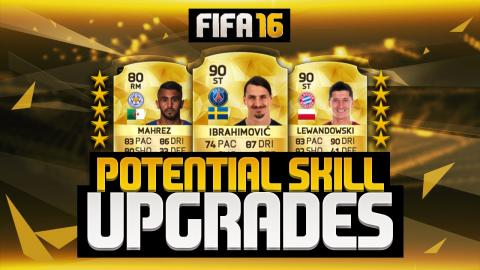 POTENTIAL SKILL UPGRADES! - IBRAHIMOVIĆ, LEWANDOWSKI, MAHREZ & MORE! | FIFA 16 ULTIMATE TEAM
