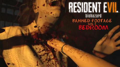 RESIDENT EVIL 7 BANNED FOOTAGE