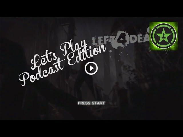 Let's Play - Left 4 Dead 2 Podcast Crew