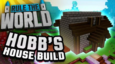 Minecraft Rule The World #63 - Hobbs' House Build