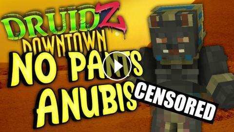 Minecraft Mods Druidz Downtown #107 - No Pants Nubis
